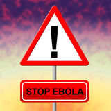 Stop Ebola Indicates Pandemic Virus And Signboard. Stop Ebola Meaning Epidemic Viral And Fever Royalty Free Stock Photo