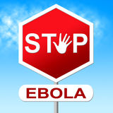 Stop Ebola Means Disease Outbreak And Restriction. Ebola Stop Showing Virus Stopping And Stopped Royalty Free Stock Images