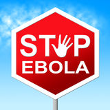 Stop Ebola Shows Warning Sign And Caution Royalty Free Stock Photos