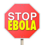 Stop Ebola Sign End Cure Virus Disease Treatment. Stop Ebola words on a red road sign to stop or cure the deadly disease or virus from spreading Stock Photos