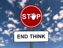 Stop and end think sign. A traffic sign with a stop sign and the phrase end think Stock Image