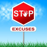 Stop Excuses Means Warning Sign And Caution Royalty Free Stock Image