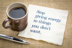 Stop giving energy to thing you do not want royalty free stock image