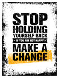 Stop Holding Yourself Back. If You Are Not Happy, Make a Change. Motivation Quote Vector Concept Royalty Free Stock Photography