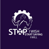 Stop i wish start saying i will Lettering. Motivation amazing black ink handwritten lettering positive quote to printable wall art, home decoration, greeting Stock Photos