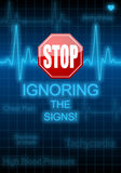 STOP IGNORING THE SIGNS - heart problems Royalty Free Stock Photos