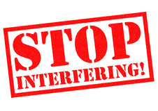 STOP INTERFERING! Royalty Free Stock Photography