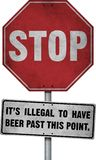 Stop Its Illegal beer Stock Images