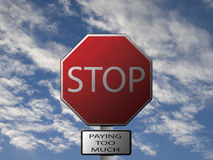 Stop Paying Too Much. Constructed Stop Sign image displaying Stop Paying Too Much message Stock Photo