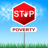 Stop Poverty Indicates Warning Sign And Danger Royalty Free Stock Images