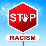 Stop Racism Indicates Stopping Warning And Restriction Stock Photos