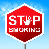 Stop Smoking Means Warning Sign And Danger Royalty Free Stock Photo