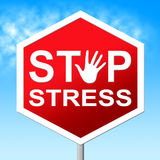 Stop Stress Indicates Warning Sign And Caution Royalty Free Stock Photo