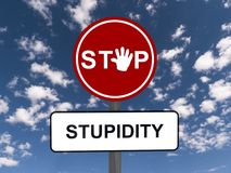 Stop stupidity. A traffic sign with stop sign and a plaque with the word stupidity under it royalty free illustration