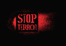Stop terror. Typographic graffiti protest poster. Vector illustration. Stop terror. Typographic protest poster. Vector illustration Stock Photography