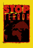 Stop terror. Typographic grunge protest poster. Vector illustration. Stop terror. Typographic protest poster. Vector illustration Royalty Free Stock Photography