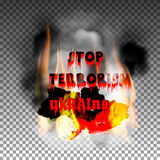 Stop terrorism in the country of Ukraine and the inscription smoke fire. Stop terrorism in the country of Ukraine. Smoke and fire flame, isolated objects can be Royalty Free Stock Image