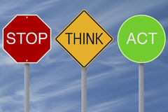 Stop Think Act. Modified colorful road signs with a safety message Royalty Free Stock Images