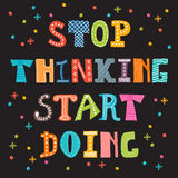 Stop thinking start doing. Inspirational quote. Motivational cut Stock Images