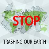 Stop trashing our Earth. stock illustration