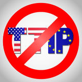 STOP TTIP - Transatlantic Trade and Investment Partnership. Stock Photo