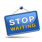 Stop waiting for wait list. Stop waiting time for action act now dont waste time standing in a row for a wait list being impatient royalty free illustration