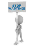 Stop wasting. Words in blue on a white banner carried by a little 3d man, white background Stock Photo