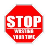Stop wasting your time red flat sign royalty free illustration