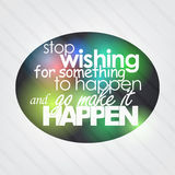 Stop Wishing For Something To Happen Stock Image