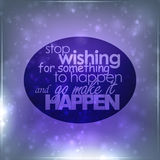 Stop wishing for something to happen Royalty Free Stock Photography
