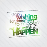 Stop wishing for something to happen royalty free illustration