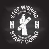 Stop wishing, start doing. Snowboard Club. Vector. Concept for shirt , print, stamp, badge or tee. Vintage design with snowboarder silhouette. Extreme winter Stock Photos