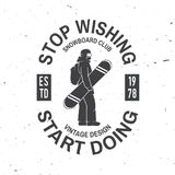 Stop wishing, start doing. Snowboard Club. Vector illustration. Concept for shirt , print, stamp, badge or tee. Vintage typography design with snowboarder Stock Images