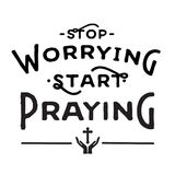 Stop Worrying Start Praying Royalty Free Stock Photo