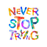 Stoppa aldrig att försöka Motivationinskrift Royaltyfria Foton