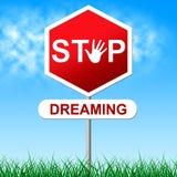 Stoppa att drömma tecknet och ambition för shower det varnande Royaltyfri Bild