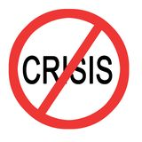 Stopping crisis. Sign asking to stop crisis Stock Images