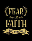 Strach lub wiara Ty Wybierasz Fotografia Stock