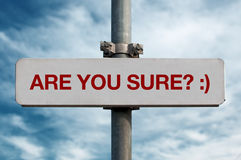 Street sign - Are you sure Royalty Free Stock Image
