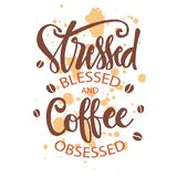 Stresses blessed and coffee obsessed. Motivational quote stock illustration
