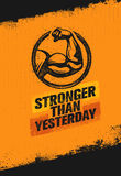 Stronger Than Yesterday Biceps Arm. Workout and Fitness Sport Motivation Quote. Creative Vector Typography Poster. Concept On Rusty Distressed Background Stock Images