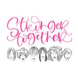Stronger Together hand lettering phrase with faces of women. Vector calligraphic illustration of feminist movement royalty free illustration