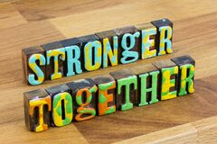 Stronger together teamwork volunteer power team success