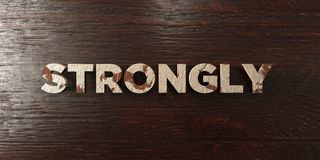 Strongly - grungy wooden headline on Maple - 3D rendered royalty free stock image. This image can be used for an online website banner ad or a print postcard stock illustration