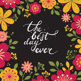 Stylish floral background. Summer card with place for text. The best day ever. Hand lettering. stock illustration