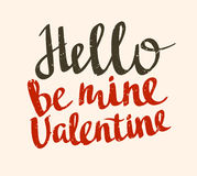 Stylish love poster with Vintage vector lettering Hello be mine valentine.Vector grunge card. Stylish love poster with Vintage vector lettering Hello be mine Royalty Free Stock Image