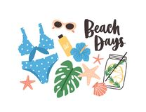 Stylish summer composition with Beach Days phrase handwritten with cursive calligraphic font, swimsuit, tropical leaves. And flowers, cocktail, sunglasses. Flat royalty free illustration