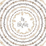 Stylish typographic poster design with inscription be brave. Hand drawn typography poster. Set of decorative ethnic Stock Photo
