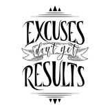 Stylized inspirational motivation quote excuses do not get results. Unique Hand written calligraphy, brush painted. Letters. Hand lettering original work for Stock Photos