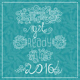 Stylized letters. Let`s get ready in 2016. Celebrate the New Year 2016 Greeting. Celebrate the New Year 2016 Greeting Card Happy New Year. Hand drawing text for Stock Illustration